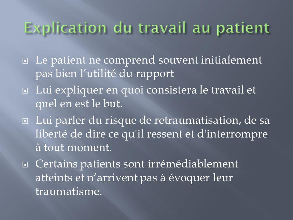 Le patient ne comprend souvent initialement pas bien lutilité du rapport Lui expliquer en quoi consistera le travail et quel en est le but. Lui parler