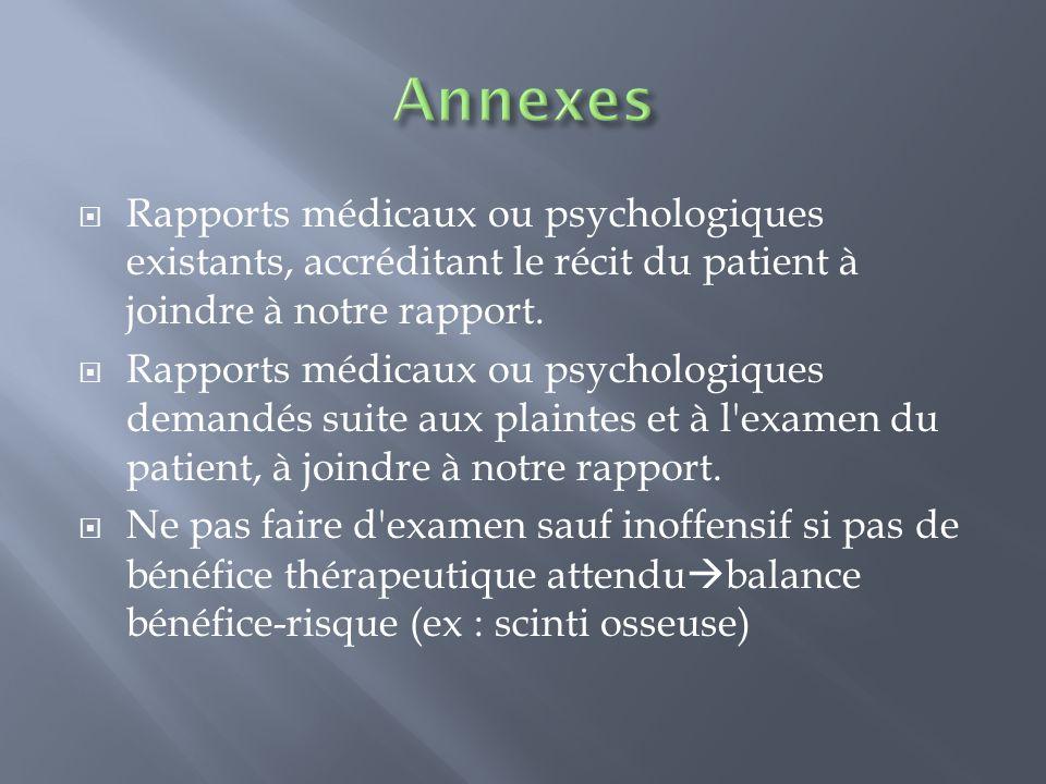 Rapports médicaux ou psychologiques existants, accréditant le récit du patient à joindre à notre rapport. Rapports médicaux ou psychologiques demandés