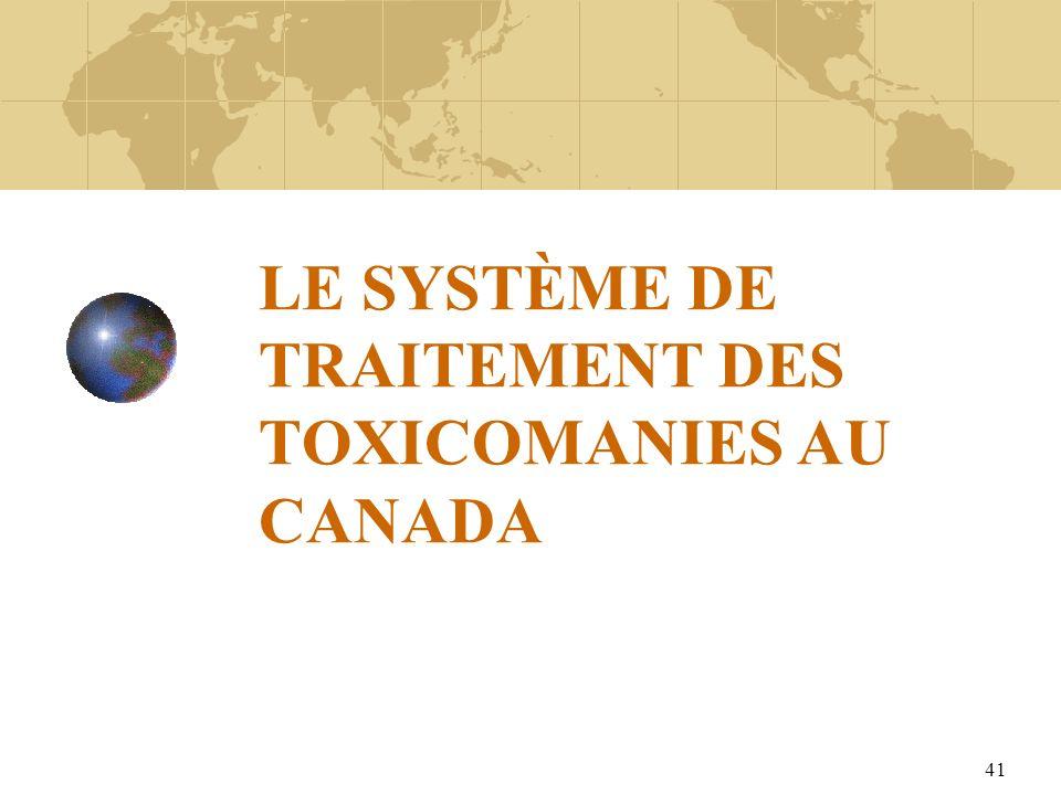 41 LE SYSTÈME DE TRAITEMENT DES TOXICOMANIES AU CANADA