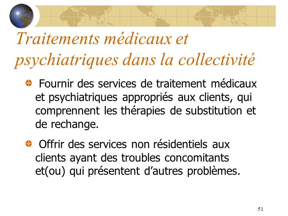 51 Traitements médicaux et psychiatriques dans la collectivité Fournir des services de traitement médicaux et psychiatriques appropriés aux clients, q