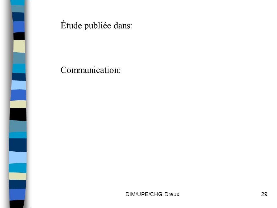 DIM/UPE/CHG. Dreux29 Étude publiée dans: Communication: