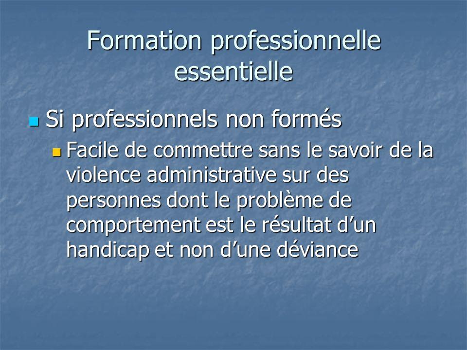 Formation professionnelle essentielle Si professionnels non formés Si professionnels non formés Facile de commettre sans le savoir de la violence admi