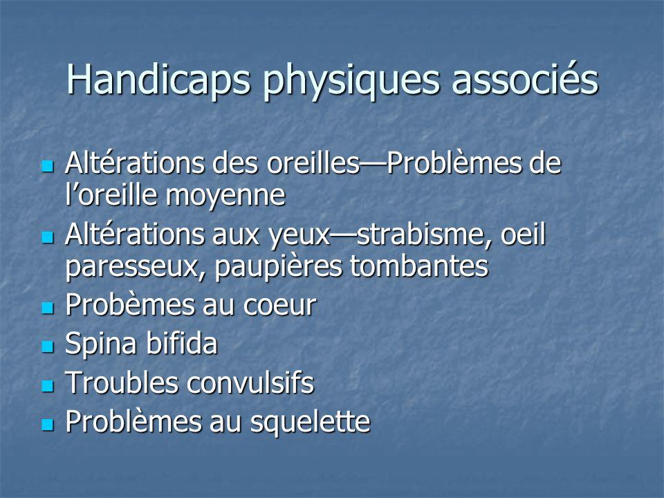 Handicaps physiques associés Altérations des oreillesProblèmes de loreille moyenne Altérations des oreillesProblèmes de loreille moyenne Altérations a