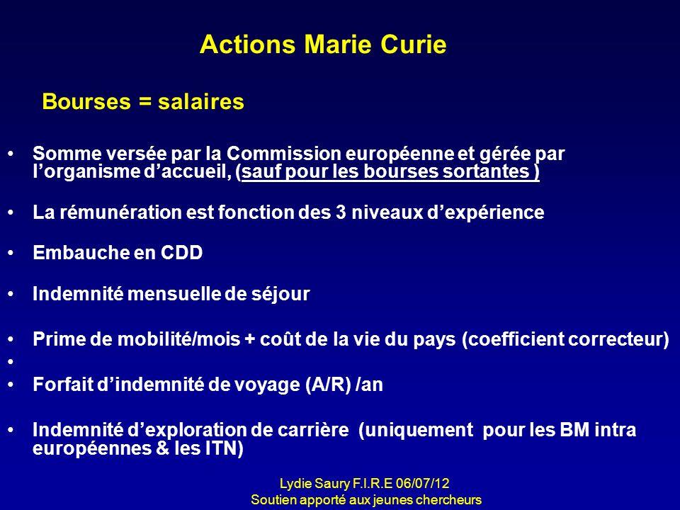 Actions Marie Curie Somme versée par la Commission européenne et gérée par lorganisme daccueil, (sauf pour les bourses sortantes ) La rémunération est