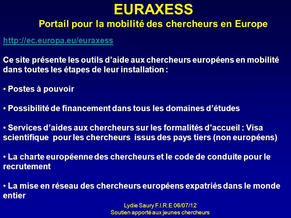EURAXESS Portail pour la mobilité des chercheurs en Europe http://ec.europa.eu/euraxess Ce site présente les outils daide aux chercheurs européens en