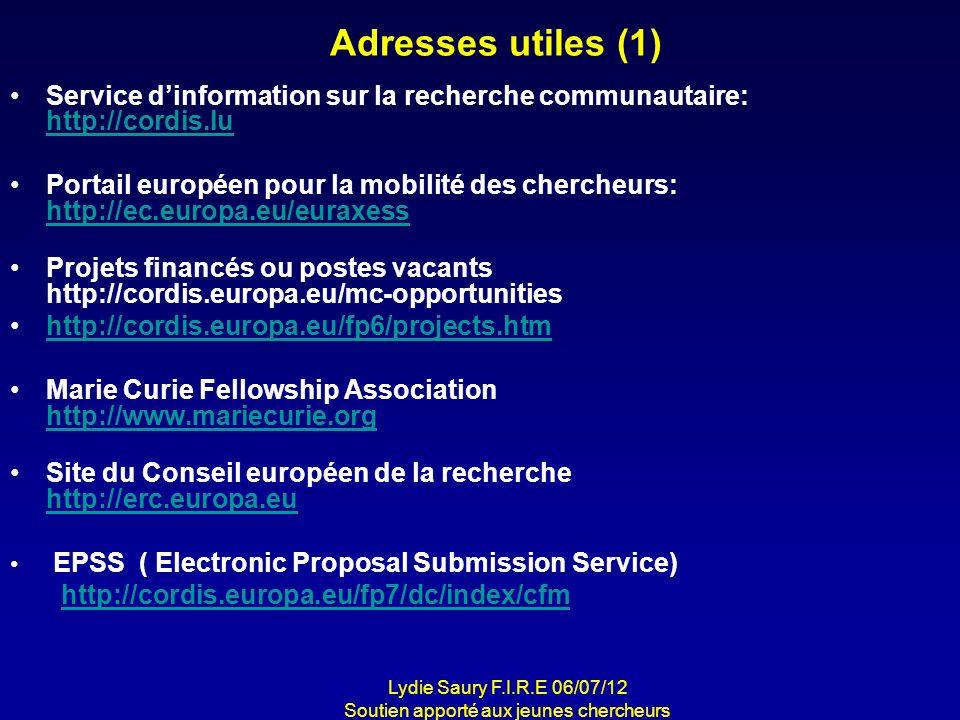Adresses utiles (1) Service dinformation sur la recherche communautaire: http://cordis.lu http://cordis.lu Portail européen pour la mobilité des cherc
