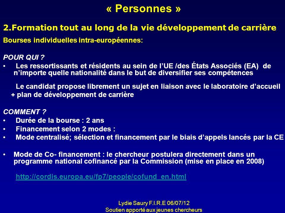 « Personnes » Bourses individuelles intra-européennes: POUR QUI ? Les ressortissants et résidents au sein de lUE /des États Associés (EA) de nimporte