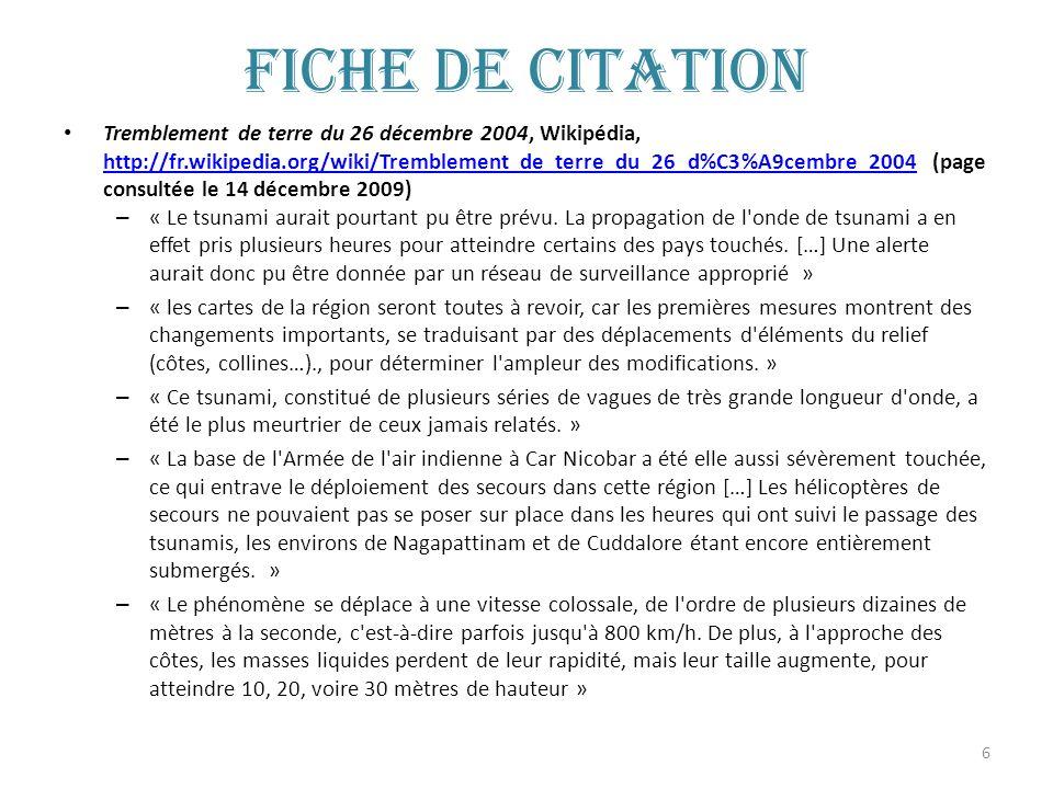 6 Fiche de citation Tremblement de terre du 26 décembre 2004, Wikipédia, http://fr.wikipedia.org/wiki/Tremblement_de_terre_du_26_d%C3%A9cembre_2004 (p
