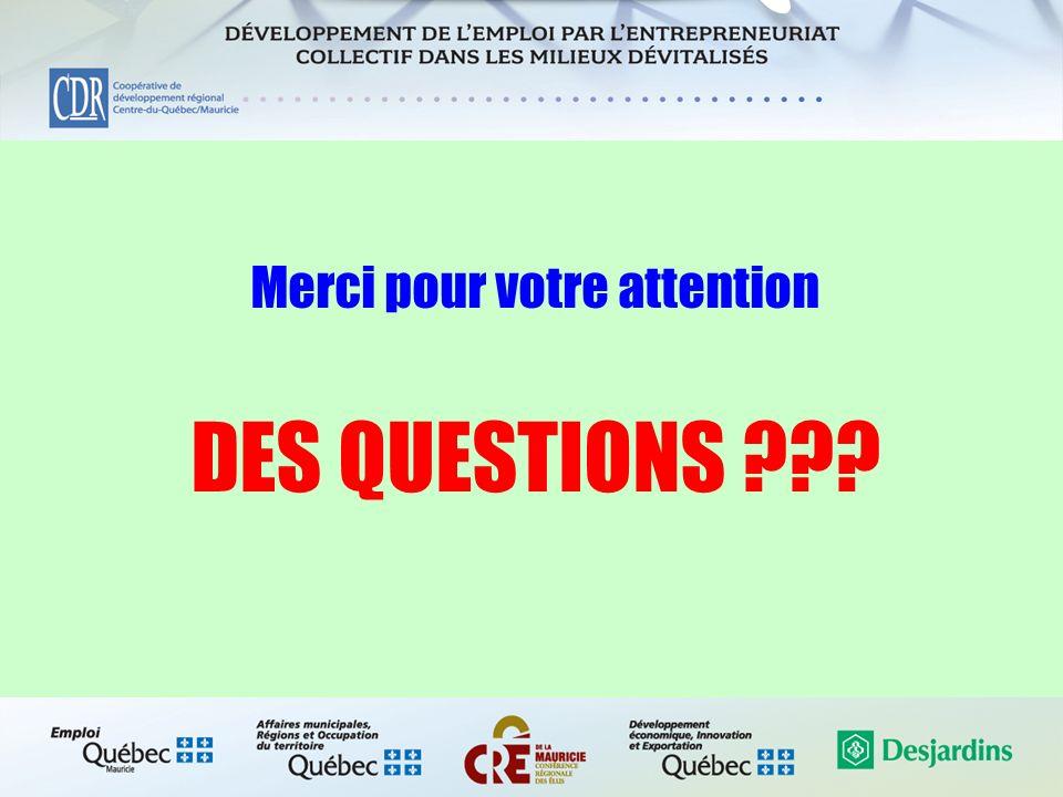 DES QUESTIONS ??? Merci pour votre attention