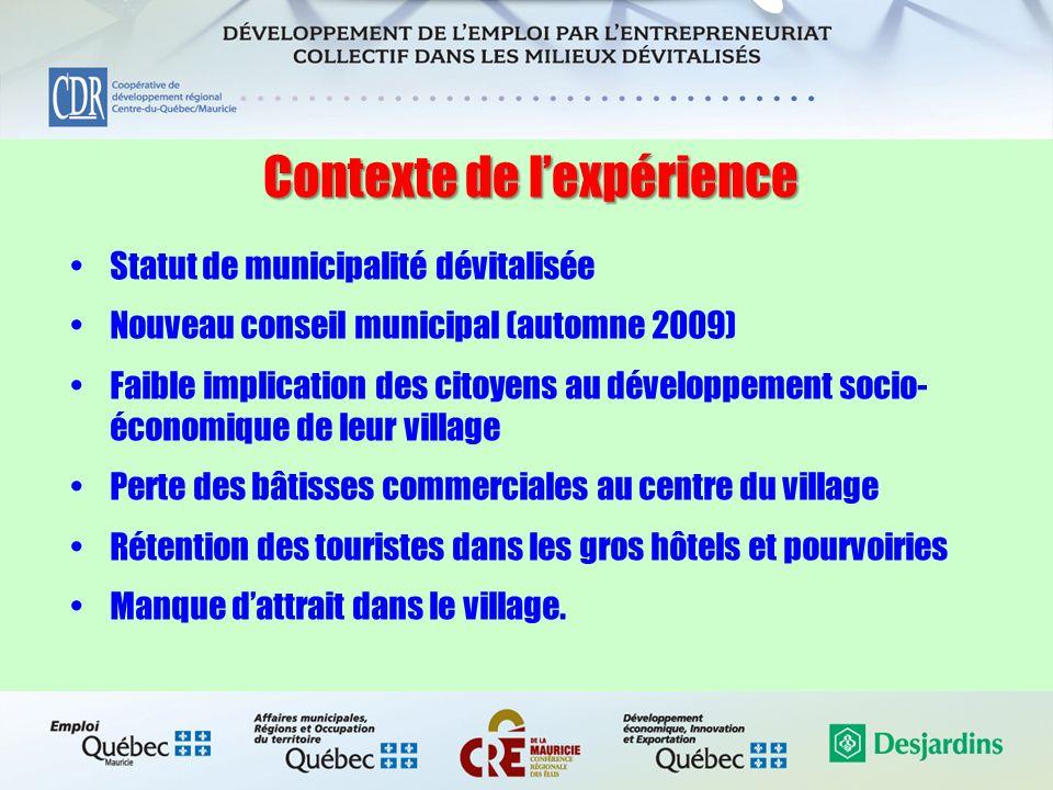 Mise en place de lexpérience Mars 2009 : Consultation publique organisée conjointement par la municipalité, le MAMROT, la CDR et le CLD (quarantaine de personnes ayant participé).