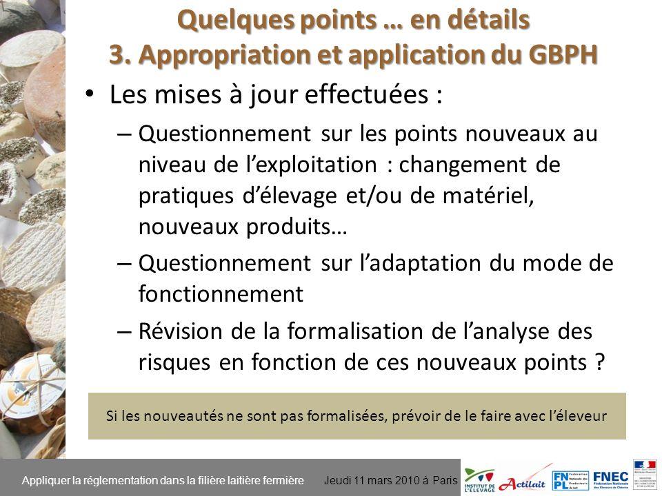 Appliquer la réglementation dans la filière laitière fermière Jeudi 11 mars 2010 à Paris Les mises à jour effectuées : – Questionnement sur les points