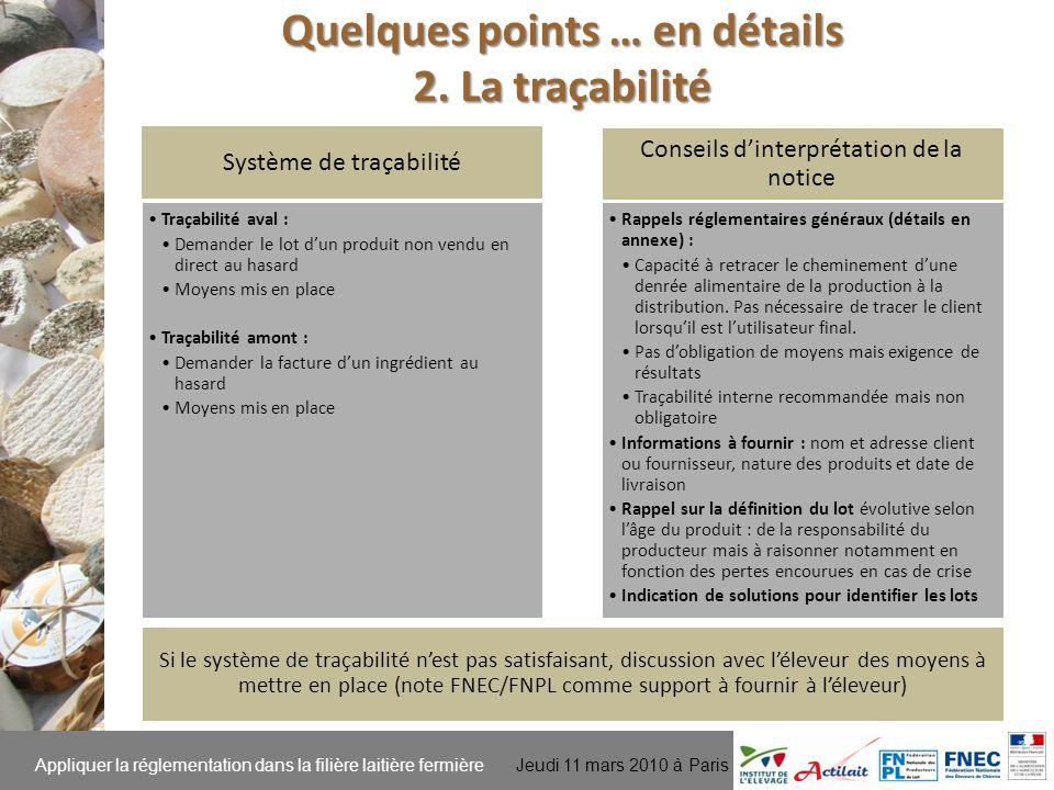 Appliquer la réglementation dans la filière laitière fermière Jeudi 11 mars 2010 à Paris Quelques points … en détails 2. La traçabilité Système de tra