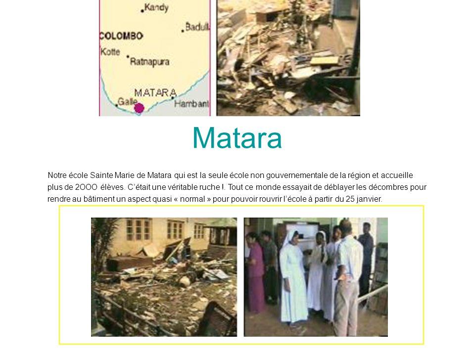 Matara Notre école Sainte Marie de Matara qui est la seule école non gouvernementale de la région et accueille plus de 2OOO élèves. Cétait une véritab