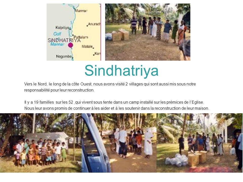 Sindhatriya Vers le Nord, le long de la côte Ouest, nous avons visité 2 villages qui sont aussi mis sous notre responsabilité pour leur reconstruction