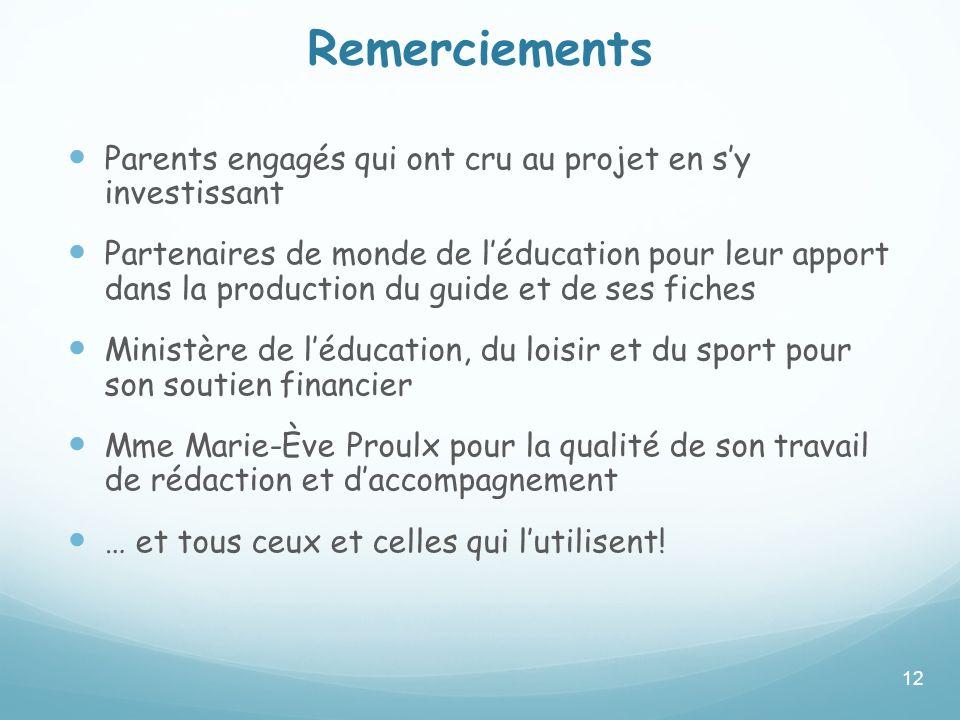 Remerciements Parents engagés qui ont cru au projet en sy investissant Partenaires de monde de léducation pour leur apport dans la production du guide