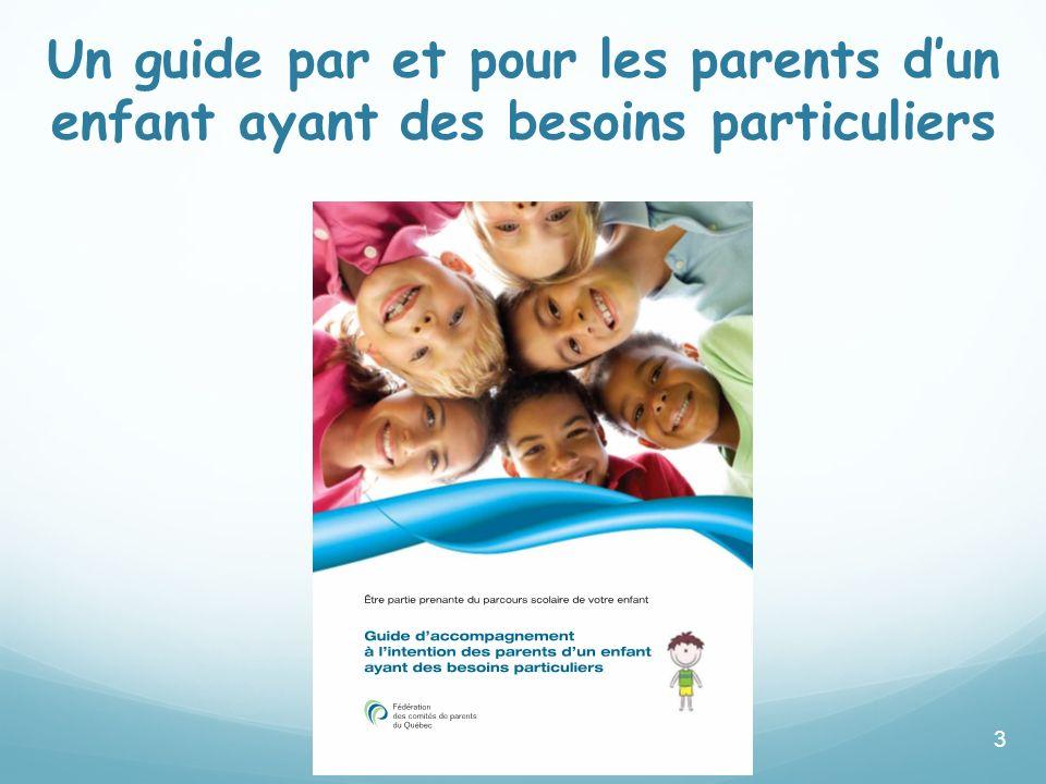 3 Un guide par et pour les parents dun enfant ayant des besoins particuliers