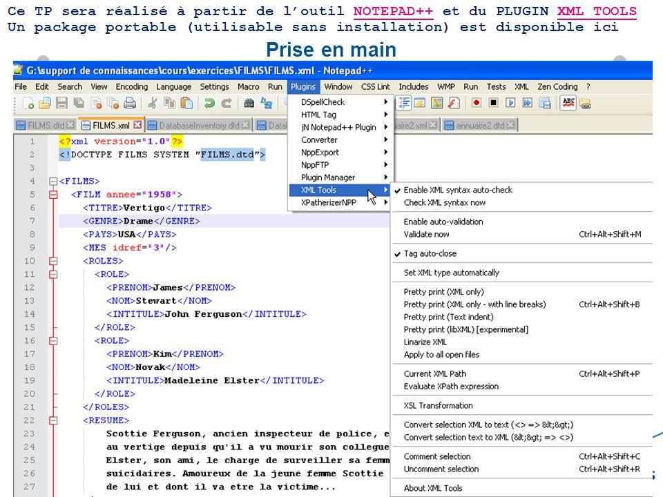 2 Support des connaissances – IO MER M2 – Pierre SOURNAC Prise en main Ce TP sera réalisé à partir de loutil NOTEPAD++ et du PLUGIN XML TOOLSNOTEPAD++