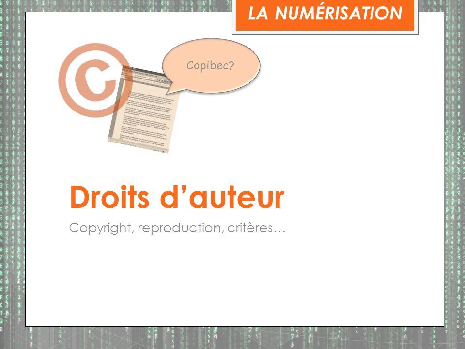 Droits dauteur Copyright, reproduction, critères… LA NUMÉRISATION Copibec?