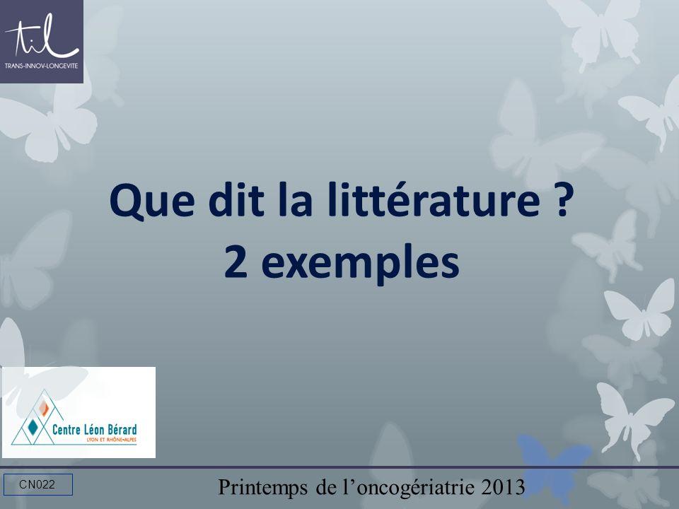 Printemps de loncogériatrie 2013 CN022 Que dit la littérature ? 2 exemples