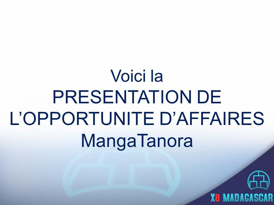 Voici la PRESENTATION DE LOPPORTUNITE DAFFAIRES MangaTanora