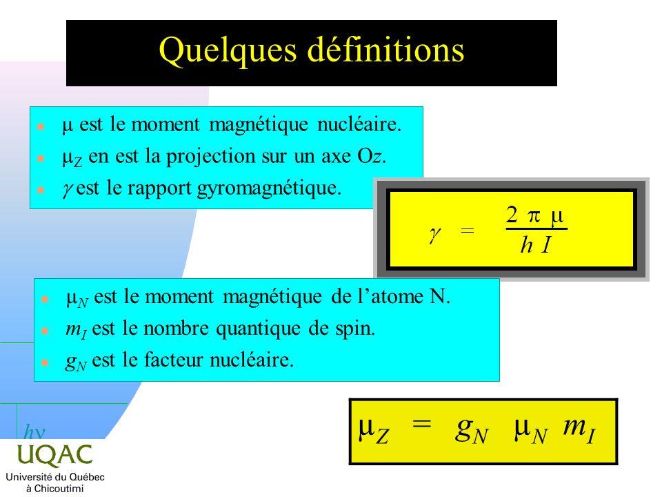 h Le moment magnétique nucléaire est 1850 fois plus petit que le moment magnétique de lélectron (relation de masse) ; 5,0493 10 27 J · T 1 en SI ; e est la charge élémentaire et n h est la constante de PLANCK.