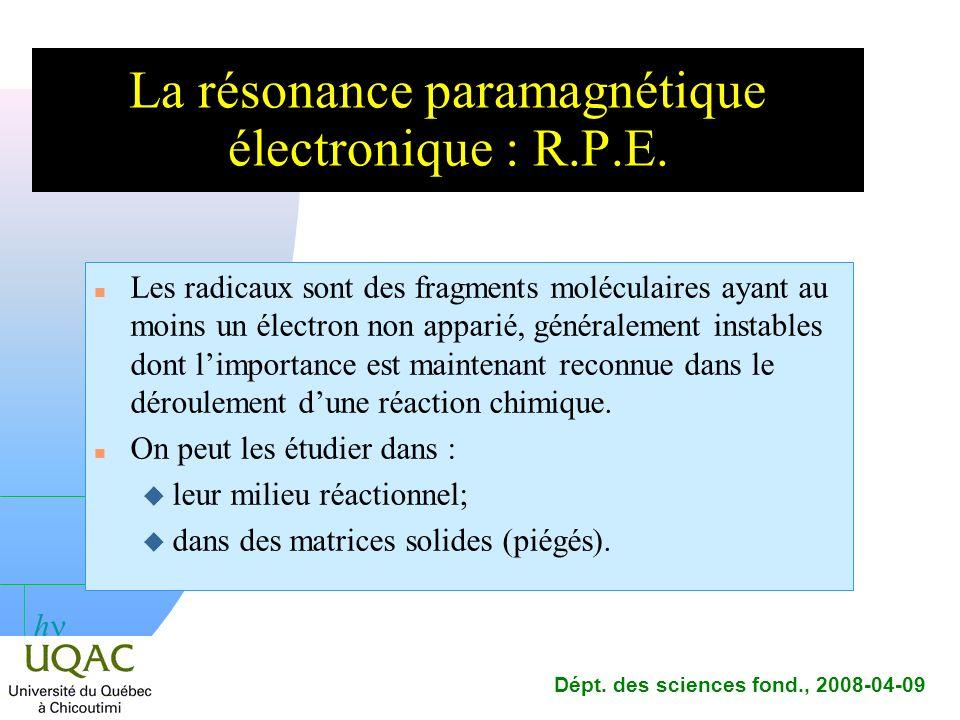 h Dépt.des sciences fond., 2008-04-09 La R.M.N.