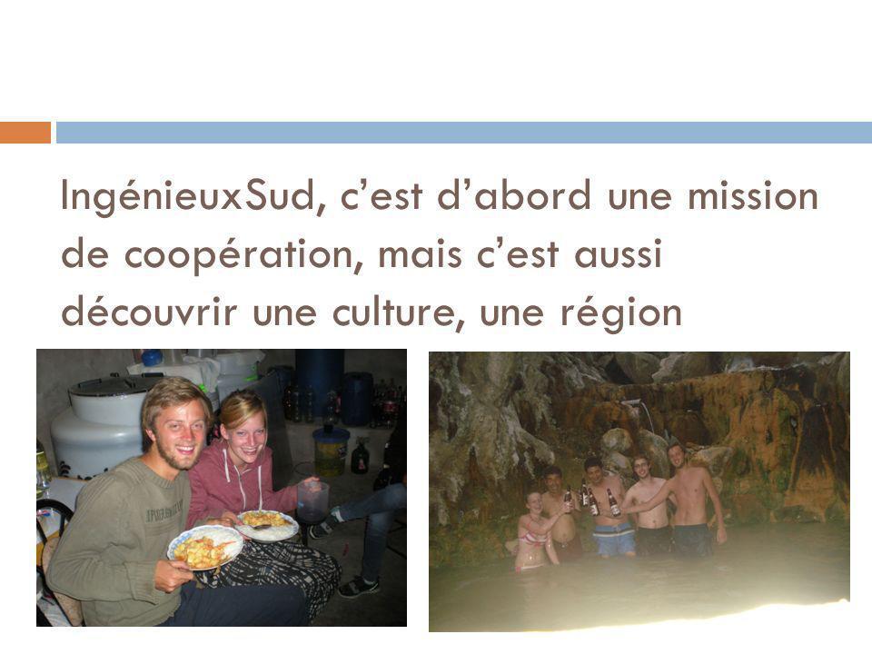 IngénieuxSud, cest dabord une mission de coopération, mais cest aussi découvrir une culture, une région