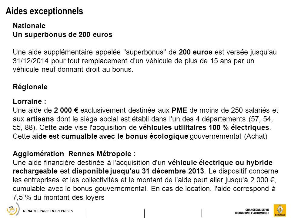 RENAULT PARC ENTREPRISES Aides exceptionnels Nationale Un superbonus de 200 euros Une aide supplémentaire appelée