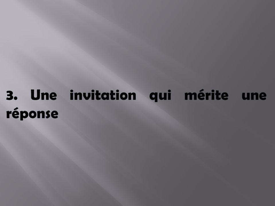3. Une invitation qui mérite une réponse