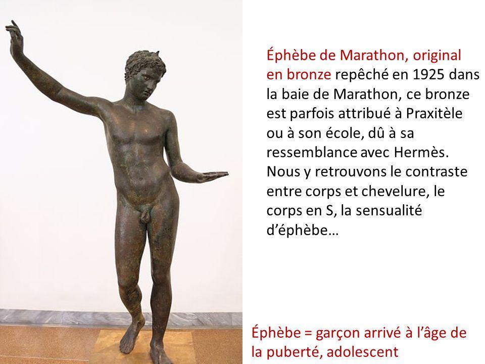Éphèbe de Marathon, original en bronze repêché en 1925 dans la baie de Marathon, ce bronze est parfois attribué à Praxitèle ou à son école, dû à sa re