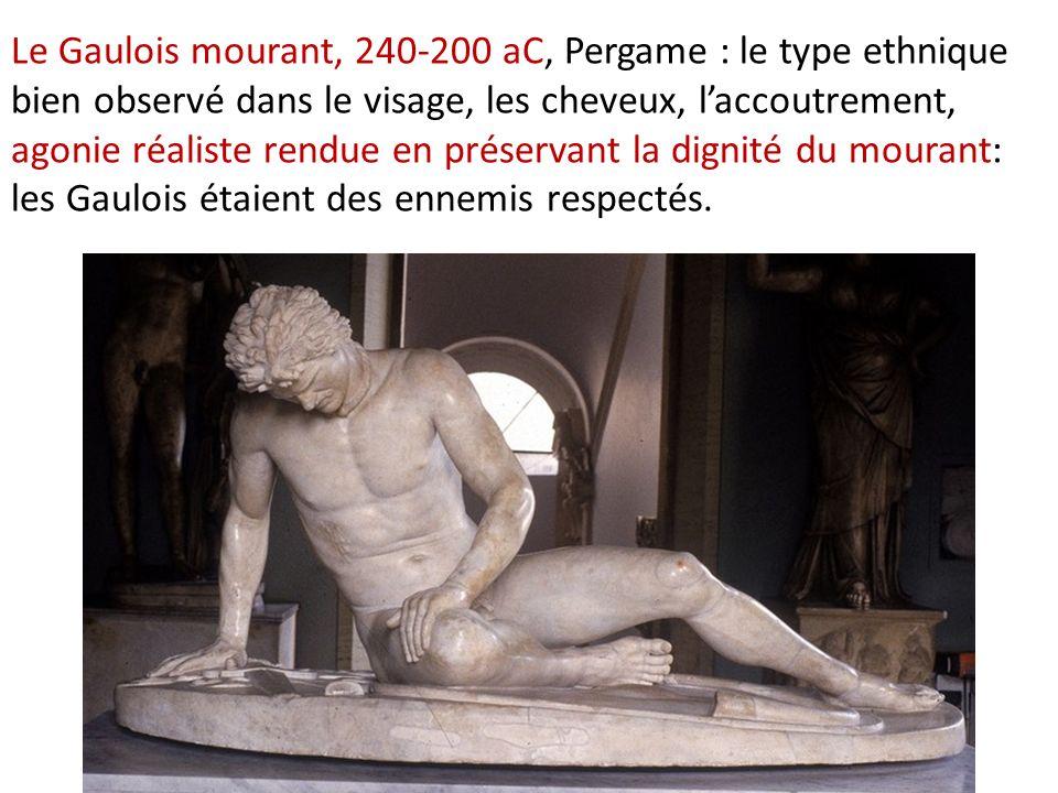 Le Gaulois mourant, 240-200 aC, Pergame : le type ethnique bien observé dans le visage, les cheveux, laccoutrement, agonie réaliste rendue en préserva