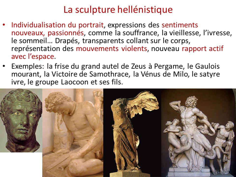 La sculpture hellénistique Individualisation du portrait, expressions des sentiments nouveaux, passionnés, comme la souffrance, la vieillesse, livress