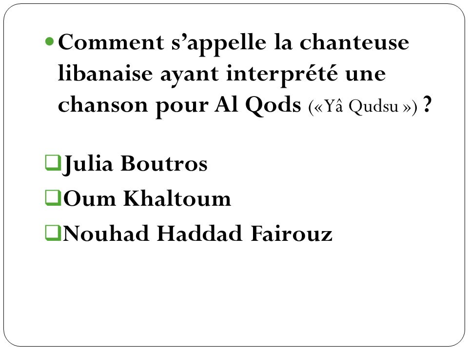 Julia Boutros Oum Khaltoum Nouhad Haddad Fairouz