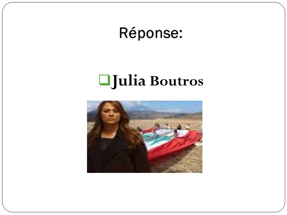 Réponse: Julia Boutros