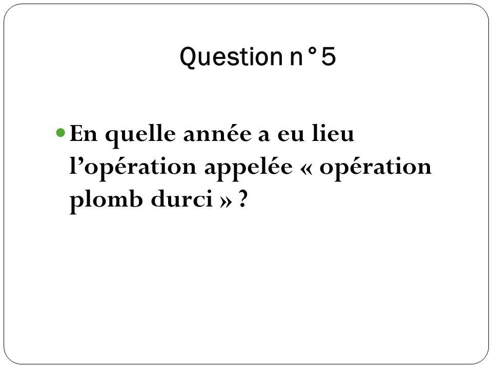 Question n°5 En quelle année a eu lieu lopération appelée « opération plomb durci » ?