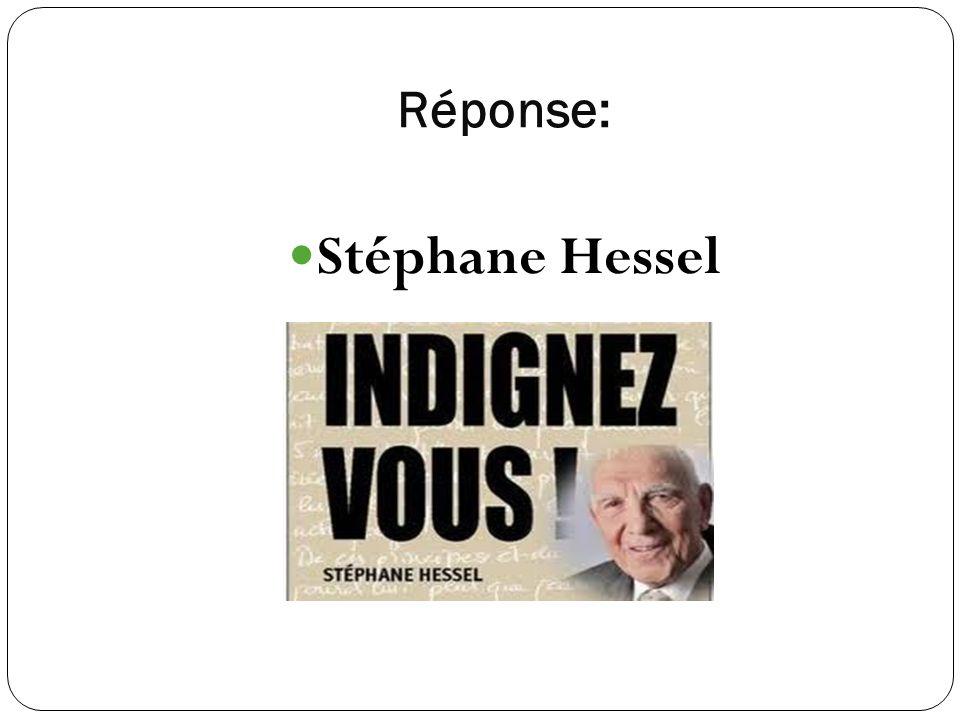 Réponse: Stéphane Hessel