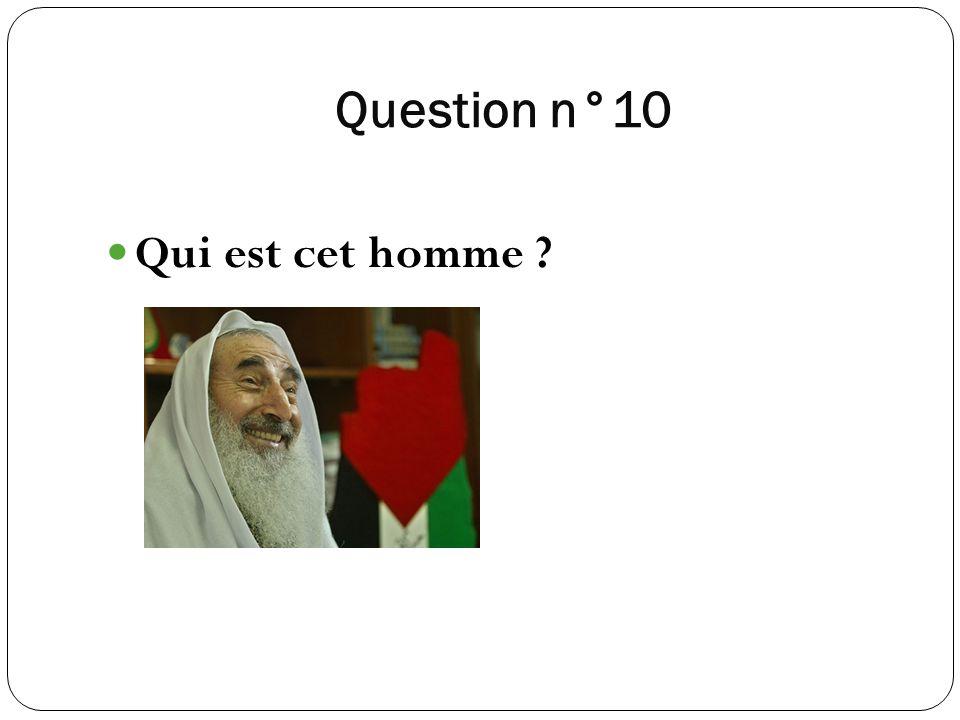 Question n°10 Qui est cet homme ?