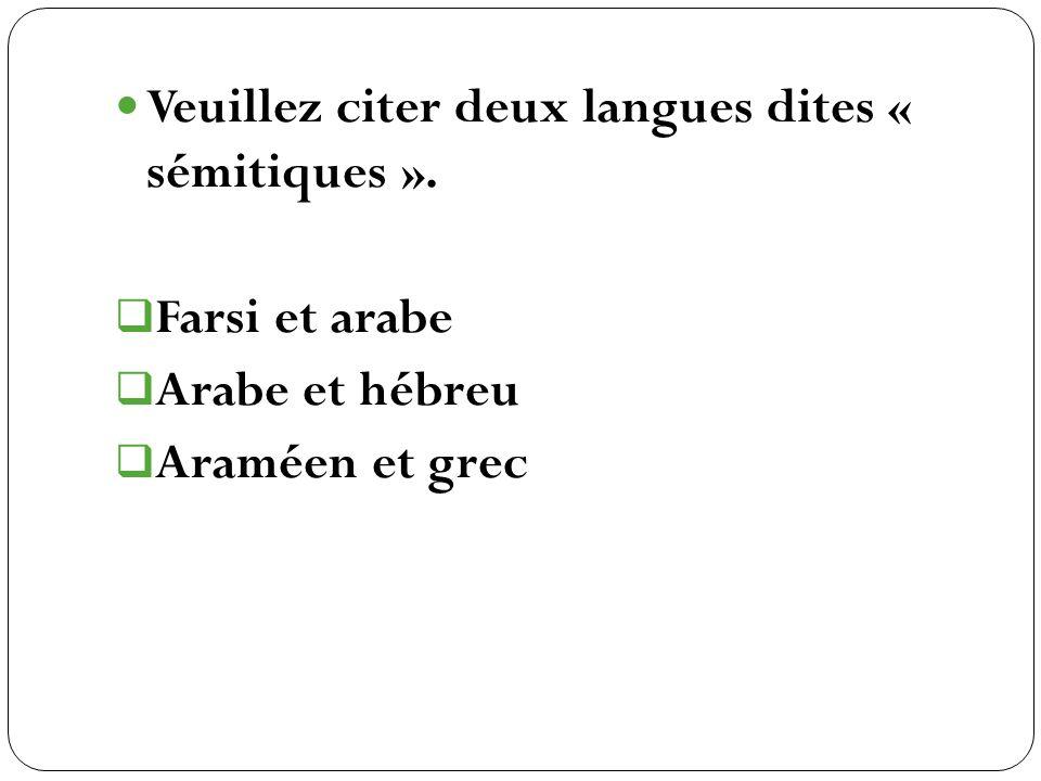Farsi et arabe Arabe et hébreu Araméen et grec