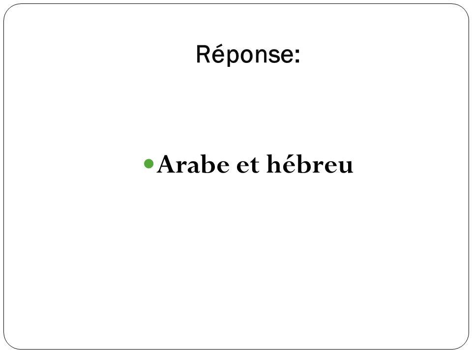 Réponse: Arabe et hébreu