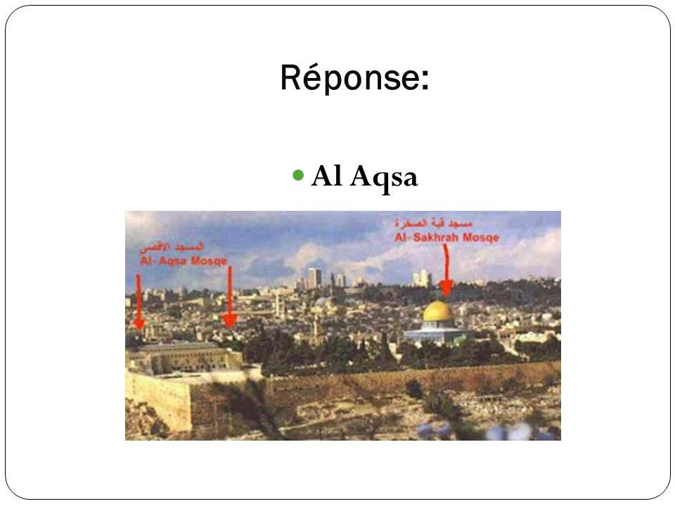 Réponse: Al Aqsa