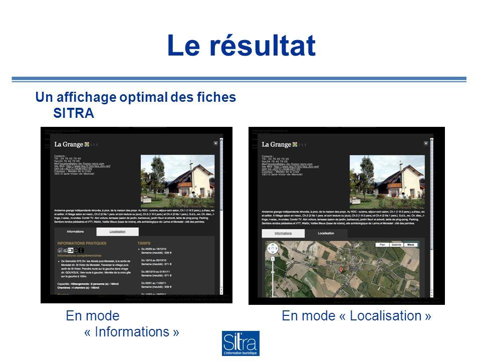 Le résultat Un affichage optimal des fiches SITRA En mode « Localisation »En mode « Informations »