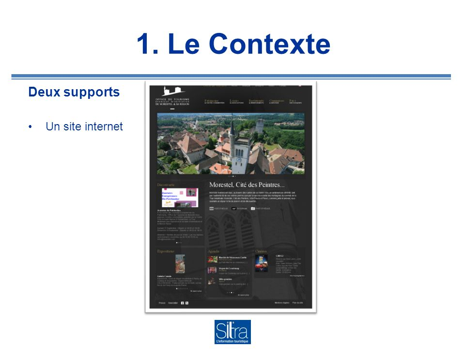 1. Le Contexte Deux supports Une application iPhone