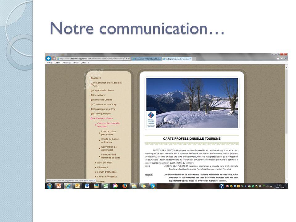 Notre communication…