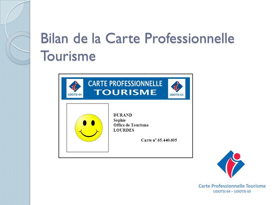 Bilan de la Carte Professionnelle Tourisme DURAND Sophie Office de Tourisme LOURDES Carte n° 65.440.605