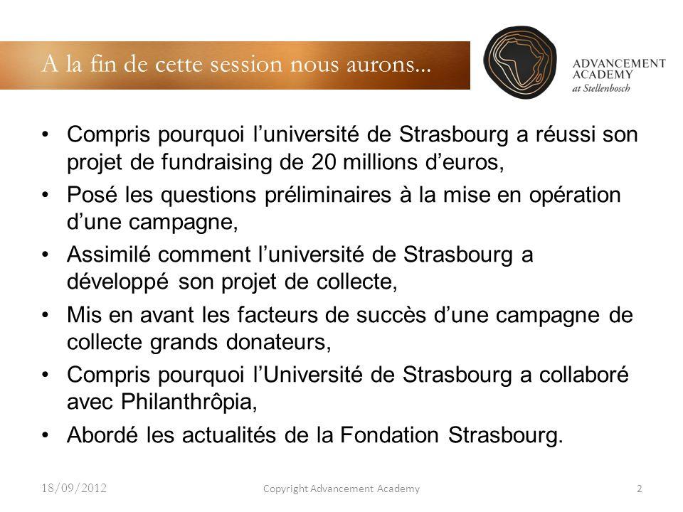 A la fin de cette session nous aurons... Compris pourquoi luniversité de Strasbourg a réussi son projet de fundraising de 20 millions deuros, Posé les