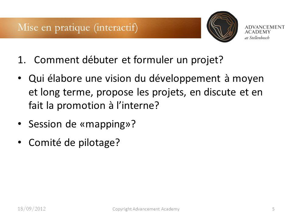 Mise en pratique (interactif) 1.Comment débuter et formuler un projet? Qui élabore une vision du développement à moyen et long terme, propose les proj