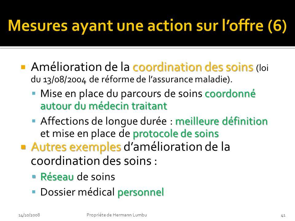 coordination des soins Amélioration de la coordination des soins (loi du 13/08/2004 de réforme de lassurance maladie).