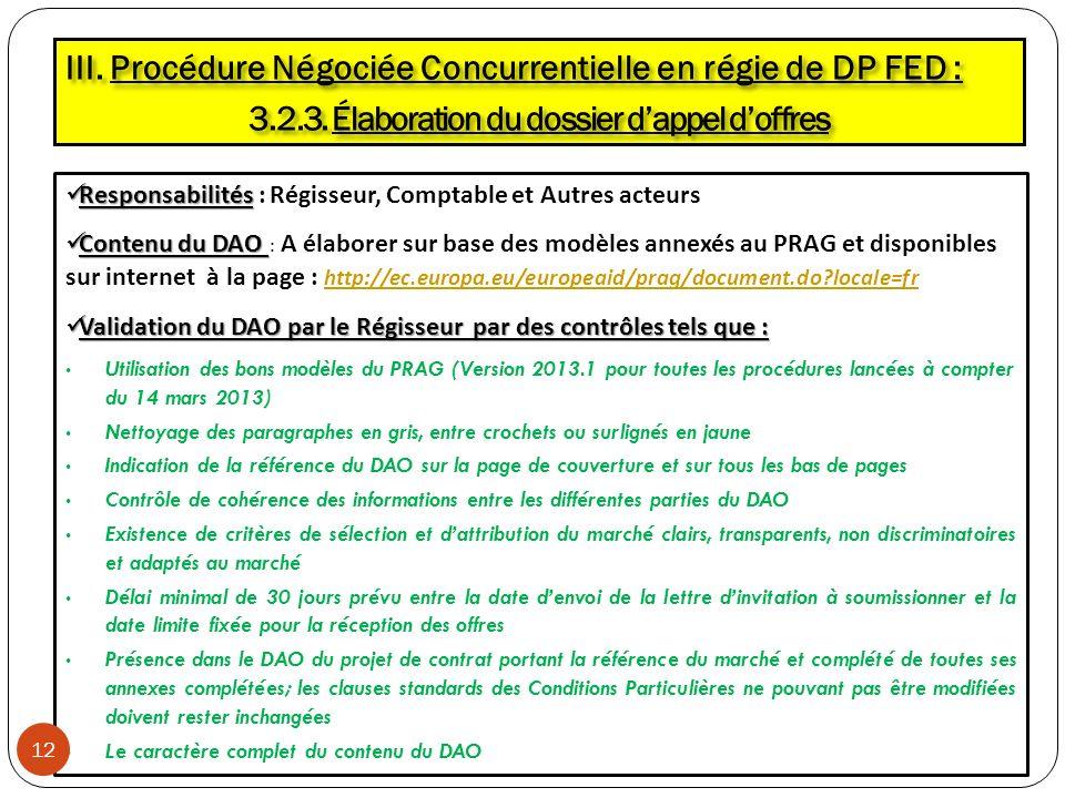 Responsabilités Responsabilités : Régisseur, Comptable et Autres acteurs Contenu du DAO Contenu du DAO : A élaborer sur base des modèles annexés au PR