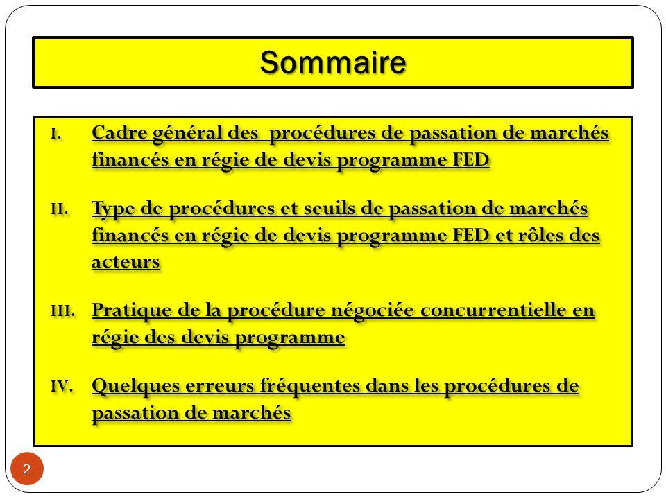 Sommaire I. Cadre général des procédures de passation de marchés financés en régie de devis programme FED II. Type de procédures et seuils de passatio