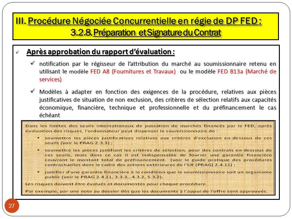 Après approbation du rapport dévaluation : Après approbation du rapport dévaluation : notification par le régisseur de lattribution du marché au soumi